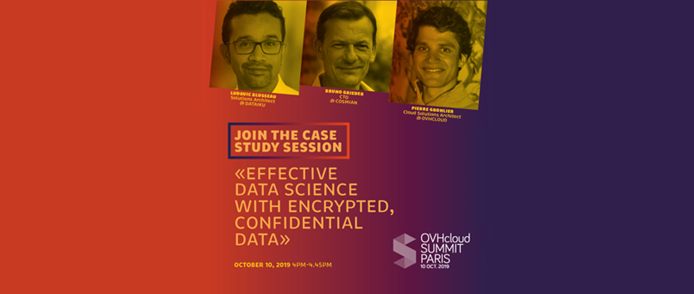 Cosmian @OVHcloudSummit: Live demos on Effective Data Science with Encrypted, Confidential Data